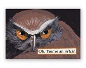 Artist Magnet - Owl - Bird - Humor - Gift - Stocking Stuffer - Art - Mincing Mockingbird
