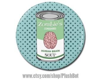 "Zombie Human Brain Soup 1.25"" or 2.25"" Pinback Pin Button Badge Funny Zombie Apocalypse Walking Dead"