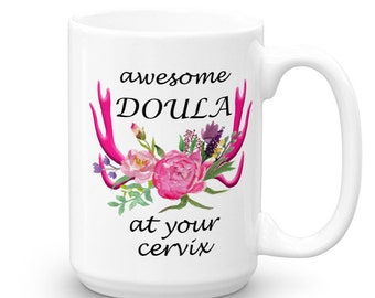 Awesome Doula at Your Cervix - Doula Birthing - Coffee Mug - Funny Mugs - Labor and Delivery - Mugs with Sayings - Gift for Doula - New Baby