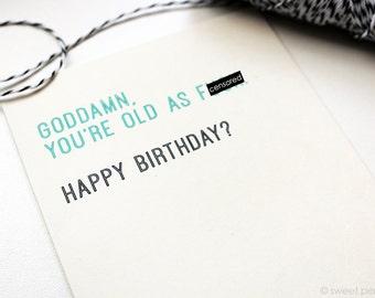 Snarky Birthday Card. Funny Birthday Card. Mature Birthday Card. Birthday Card. Old As F*ck. Blank Card.