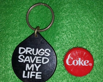 Vintage Silly Keychain Drugs Saved My Life