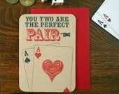 letterpress you two are the perfect pair greeting card deck of cards aces pair gambling love card