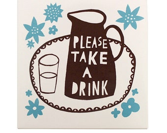 Please Take a Drink   Ceramic Tile (Brown/ Blue)