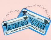 SIGN If You Dont Like The PANTHERS You Can Kiss My End Zone - Metal Aluminum with Curly Wire - North Carolina NFL Football Team Fans