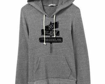 No Sleep Til Brooklyn Hoodie Sweatshirt Alternative Apparel Kangaroo Pocket long sleeve sweater