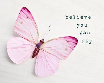 Butterfly photo, nursery art, girls room decor, pastel pink, inspirational typography wall art, butterfly wall decor - Believe You Can Fly