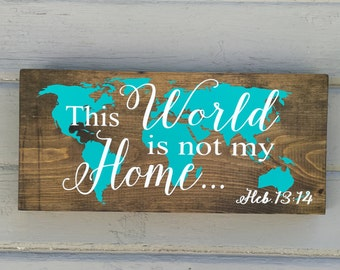 This World is not my Home - wood wall decor stained 5.5x12