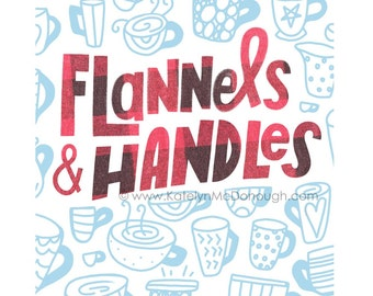 Flannels and Handles - Print for Fall