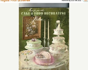 ON SALE 1970 Wilton Cake Decorating Book, the Wiltons Cake & Food Decorating by Wilton, Wedding, Holiday, Decorating Bazzar, Cake Decorating