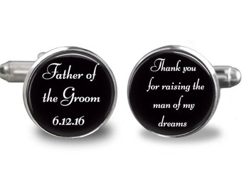Father of the groom cufflinks, thank you for raising man of my dreams cufflinks, wedding cufflinks, custom wedding date cufflinks