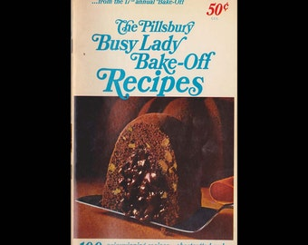 The Pillsbury Busy Lady Bake-Off Recipes - Vintage Recipe Book c. 1966