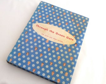 Text Book, Midcentury , children's book, Through Green Gate, polka dot cover, Alice Jerry Bks, 1957 school bk, retro illust