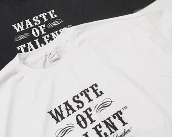 Mens Waste of Talent Tee Black or White XL , 2XL , XXLarge