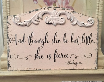 And though she be but little, she is fierce, BLUSH PINK, Shakespeare Quote Sign, Baby Signs, Nursery Signs, 13 x 9