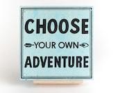 "Choose Your Own Adventure 6"" Screenprint"