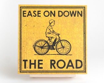 "Ease On Down The Road 6"" Screenprint"