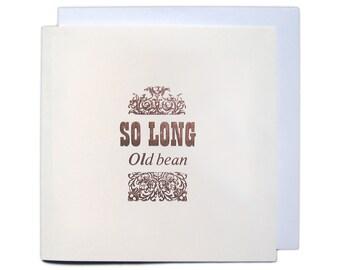 Letterpress Typeset Greetings Card - So Long Old Bean