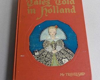 Tales Told in Holland 1926 My Travelship, Illustrated Dutch Netherlands Folk Tales, Childrens Book Olive Beaupre Miller Maud Miska Petersham