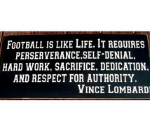 Football is like life... Vince Lombardi quote primitive wood sign