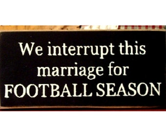 We interrupt this marriage for Football Season sign