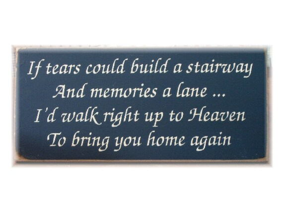 If tears could build a stairway... primitive wood sign