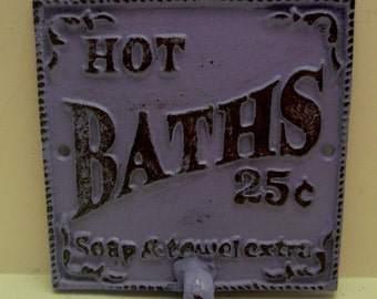 Hot Baths 25 Cents Soap and Towels Extra Towel Cast Iron Bathroom Sign PJ Hook Lavender Lilac Purple Shabby Style Chic French Decor