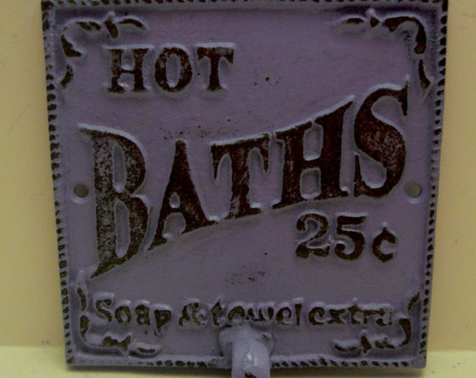 Hot Baths 25 Cents Soap and Towels Extra Towel Cast Iron Bathroom Sign PJ Hook Lavender Lilac Purple Shabby Elegance French Decor