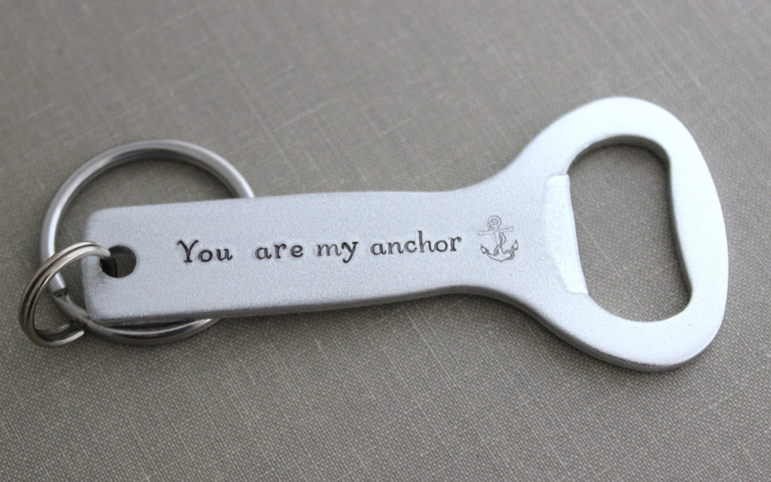 you are my anchor bottle opener hand stamped keychain silver. Black Bedroom Furniture Sets. Home Design Ideas