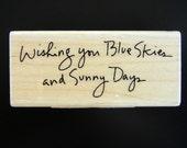 WISHING YOU Blue Skies And Sunny Days Inkadinkado Wood Mount Rubber Stamp