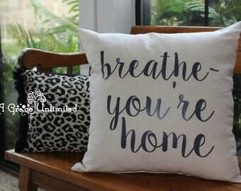 breathe - you're home pillow