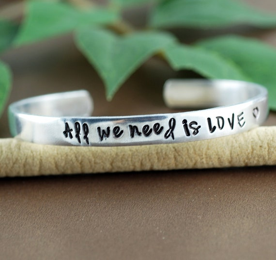 All we need is love Cuff Bracelet, Anniversary Bracelet, Motivational Jewelry, Inspirational Bracelets, Gift for Her, Gift for Girlfriend