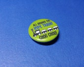 All Aboard THE HYPE TRAIN Pinback Button (or Magnet)