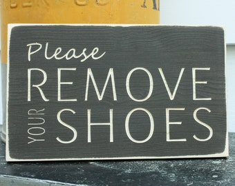 Please Remove Your Shoes Entry Sign Housewarming Gift - 8x12 Carved Sign - You Choose Color