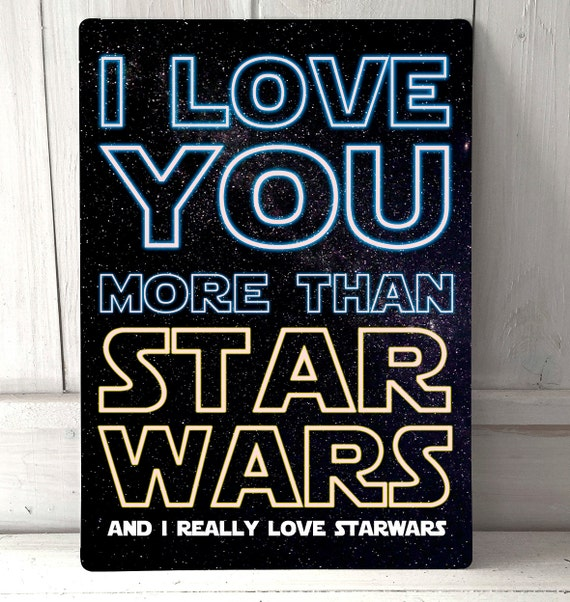 Quote Plaques: I Love You More Than Starwars Love Quote Sign A4 Metal Plaque