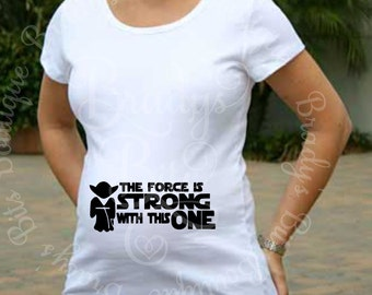 "Disney Maternity Shirt - ""The Force Is Strong With This One"" Star Wars Maternity Shirt"
