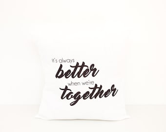 It's Always Better When We're Together Pillow | Valentines | Wedding Gift | Better Together | Bed Cushion | Cotton Anniversary Gift for Her