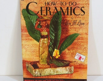 Vintage Book, Walter Foster Art Instruction, How to Do Ceramics By Hellen Lion