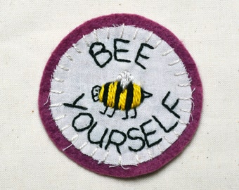 bee yourself • patch measuring 2.5 inches felt • also available as a brooch or pin upon request • made to order