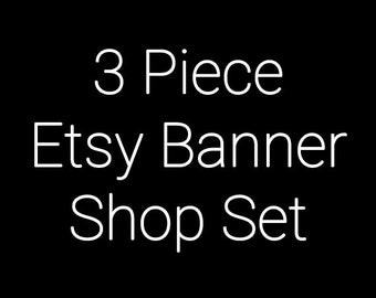 3 Piece Etsy Banner Set - Etsy Banners - Your Choice of Premade Design