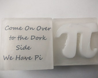 Pi Soap, Pi Day, Novelty Soap, Engineer Gift, Mathematician Gift, Geek gift, Hostess Gift, Science,  the dark side, lord of the rings, geek