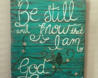 Be Still and Know that I am God pallet sign home decor wood sign rustic decor