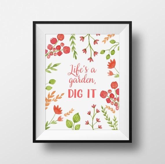 Life 39 S A Garden Dig It Printable Gardening Art Instant