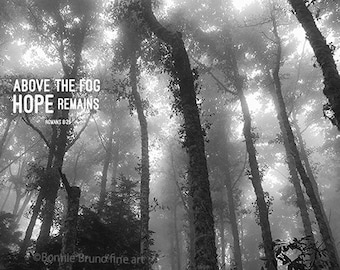 INSPIRATIONAL PHOTO ART print, black and white photography, foggy forest,trees, woods, hope,encouragement, gift ideas, foggy woods, wall art