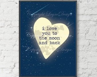 Love You to The Moon and Back  Print Instant Download Art Print Name Art Wall Art Typography Poster