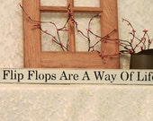 Flip Flops Are A Way Of Life - Beach Sign, Summer Decor, Fun Summer Sign, Beach Decor, Primitive, Country, Shelf Sitter, flip flop sign