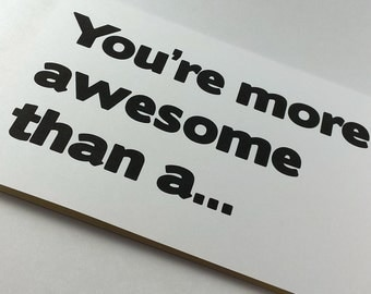 Fill in You're Awesome 5x7 Card