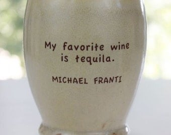 Michael Franti's Tequila over Wine Cup