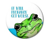 Get Worse Frog Magnet or Pinback Button