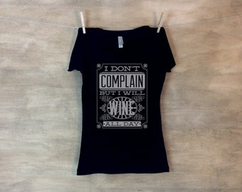 I Don't Complain But I Will Wine All Day Shirt  Wine Humor