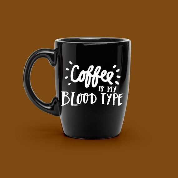 Coffee Mug Vinyl Decal Coffee Is My Blood Type Decal Gift